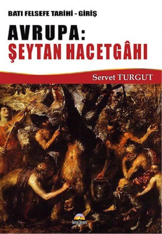 Batı Felsefe Tarihi - Giriş / Avrupa: Şeytan Hacetgahı