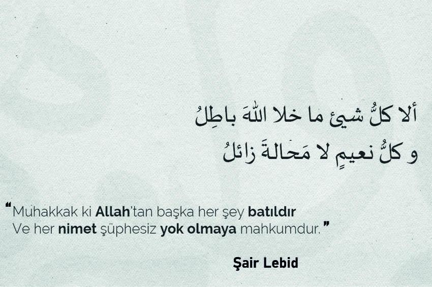 Allah'tan Başka Her Şey Batıl! Ama...