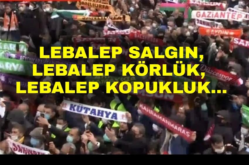 Lebalep Salgın, Lebalep Körlük, Lebalep Kopukluk...