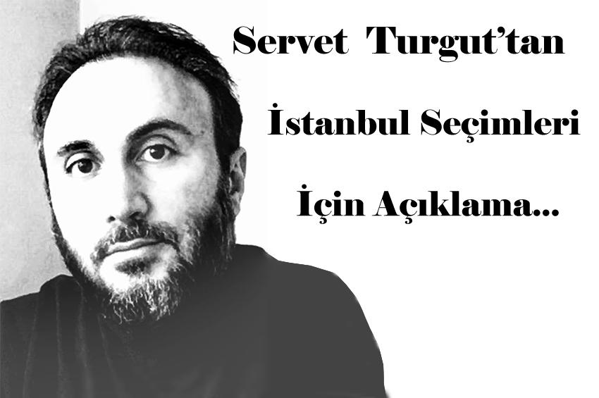 """""""SERVET TURGUT'tan İstanbul Seçimleri İçin Açıklama: BİRLEŞTİLER, BİRLEŞMELİYİZ!"""""""