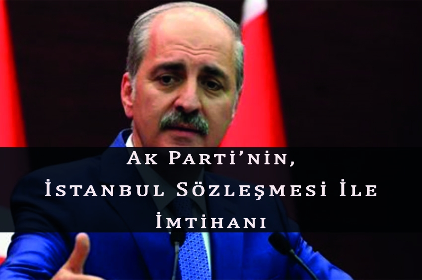 AK Parti'nin, İstanbul Sözleşmesi İle İmtihanı