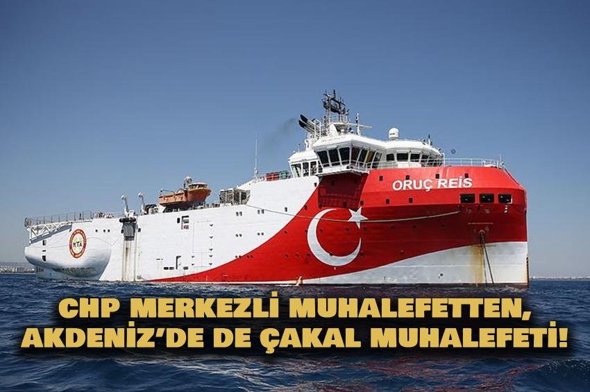 CHP Merkezli Muhalefetten, Akdeniz'de de Çakal Muhalefeti!