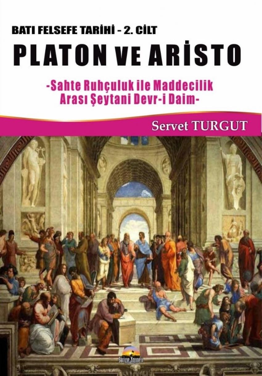Platon ve Aristo / Batı Felsefe Tarihi (2. Cilt) Sahte Ruhçuluk İle Maddecilik Arası Şeytani Devr-i Daim
